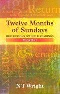 Twelve Months of Sundays (Year C)