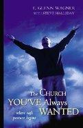 The Church You've Always Wanted Hardback
