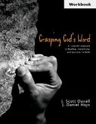 Grasping God's Word (Workbook) Paperback
