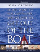 If You Want to Walk on Water, You've Got to Get Out of the Boat (Intl Curriculum Kit) Pack