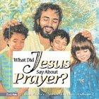What Did Jesus Say About Prayer? Hardback
