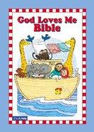 God Loves Me Bible (Blue) Hardback