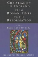 Christianity in England From Roman Times to the Reformation 1066-1384) (Vol 2) Paperback