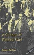 A Critique of Pastoral Care (3rd Edition) Paperback