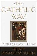 The Catholic Way Paperback