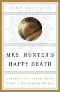 Mrs Hunter's Happy Death Hardback