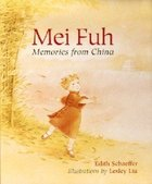 Mei Fuh: Memories of China