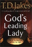 God's Leading Lady: Claiming Your Place in God's Spotlight Hardback