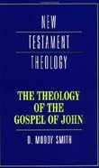 The Theology of the Gospel of John (Cambridge New Testament Theology Series) Paperback