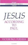 Jesus According to Paul Paperback