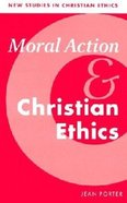 Moral Action & Christian Ethics Paperback