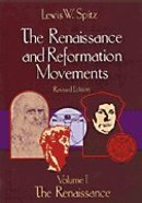 The Renaissance and Reformation Movements (Vol 1)