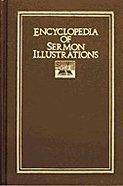 Encyclopedia of Sermon Illustrations