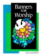 Banners For Worship Paperback
