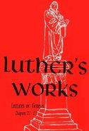 Lectures on Genesis Chapters 21-25 (#04 in Luther's Works Series) Hardback