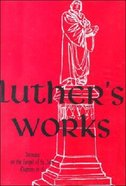 Sermons on the Gospel of St John Chapters 6-8 (#23 in Luther's Works Series) Hardback