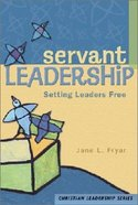 Servant Leadership (Christian Leadership Series)