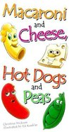 Macaroni and Cheese, Hot Dogs and Peas