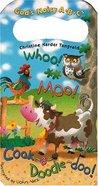 Whoo! Moo! Cock-A-Doodle Doo! Board Book