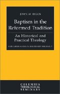 Baptism in the Reformed Tradition (Colmubia Series In Reformed Theology) Hardback