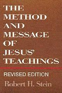The Method and Message of Jesus' Teachings (1994) Paperback