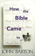 How the Bible Came to Be Paperback