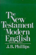 J B Phillips: New Testament in Modern English Paperback