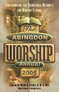 Abingdon Worship Annual 2005 Paperback