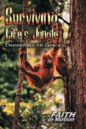Surviving Life's Jungle (Student Book) (Faith In Motion Series) Paperback