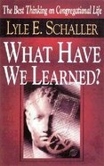 What Have We Learned? Paperback