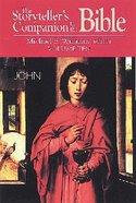 John (Storyteller's Companion to the Bible) (#10 in Storyteller's Companion To The Bible Series) Hardback