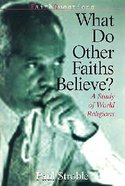 What Do Others Faiths Believe? (Faith Questions Series) Paperback