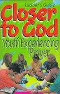 Closer to God (Leader's Guide) Paperback