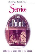 Service is the Point Paperback