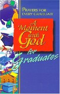 A Moment With God For Graduates Paperback