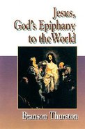 Jesus Collection: Jesus, God's Epiphany to the World Paperback