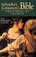 Old Testament Women (Storytellers Companion to the Bible) (#04 in Storytellers Companion To The Bible Series)