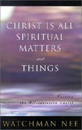 Christ in All Spiritual Matters and Things