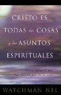 Cristo Es Todas Las Cosas Y Los Asuntos Espirituales (Christ Is All Spiritual Matters And Things)