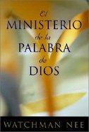 El Ministerio De La Palabra De Dios (The Ministry Of God's Word)