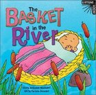 The Basket in the River (Listen! Look! Series)