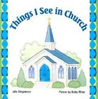 Things I See in Church Board Book