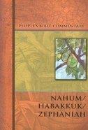 Nahum, Habakkuk, Zephaniah (People's Bible Commentary Series) Paperback