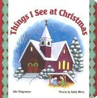Things I See At Christmas Board Book