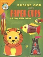 Praise God With Paper Cups Paperback