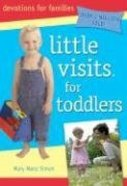 Little Visits With Toddlers (Ages 6 Months to 3 Years) (Little Visits Library Series)