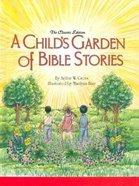 A Child's Garden of Bible Stories Hardback