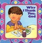 Why I Thank You, God Board Book