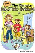 The Christian Babysitter's Handbook (3rd Edition) Paperback
