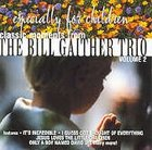 Classic Moments - Bill Gaither Trio For Kids 2 CD